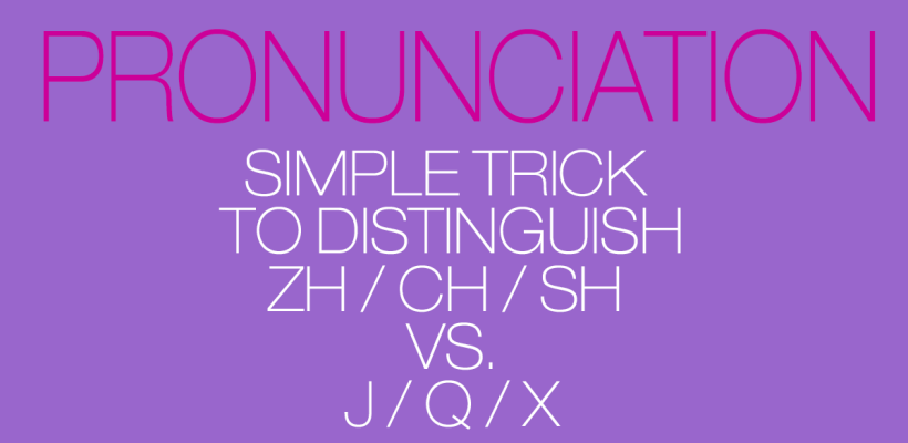 pronunciation-zhj-820x400 Chinese Pronunciation - Zh/J, Ch/Q, Sh/X and why we learn these incorrectly